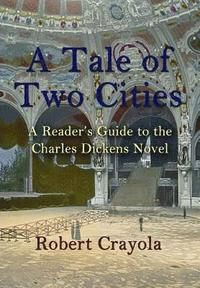 bokomslag A Tale of Two Cities: A Reader's Guide to the Charles Dickens Novel