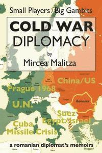 bokomslag Cold War Diplomacy: A Romanian diplomat's memoirs