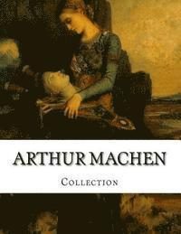 bokomslag Arthur Machen, Collection