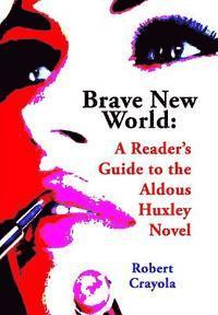 bokomslag Brave New World: A Reader's Guide to the Aldous Huxley Novel