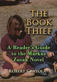bokomslag The Book Thief: A Reader's Guide to the Markus Zusak Novel
