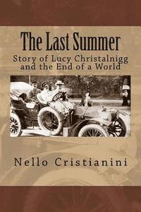 bokomslag The Last Summer: Story of Lucy Christalnigg and the End of a World