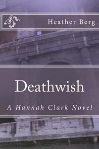 bokomslag Deathwish: A Hannah Clark Novvel