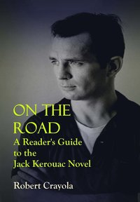 bokomslag On the Road: A Reader's Guide to the Jack Kerouac Novel