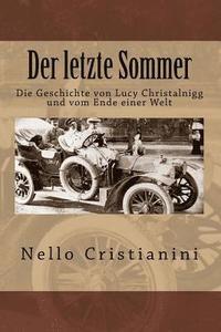 bokomslag Der letzte Sommer: Die Geschichte von Lucy Christalnigg und vom Ende einer Welt