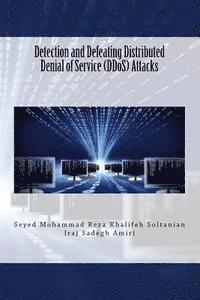 bokomslag Detection and Defeating Distributed Denial of Service (DDoS) Attacks