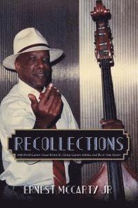 bokomslag Recollections: with Erroll Garner, Oscar Brown Jr., Gloria Gaynor, Odetta, and Ike & Tina Turner