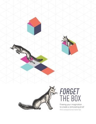bokomslag Forget the Box: Freeing your imagination to create a stimulating brief
