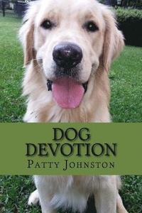 bokomslag Dog Devotion: A Devotional For Dog Lovers