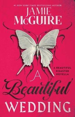 bokomslag A Beautiful Wedding: A Beautiful Disaster Novella
