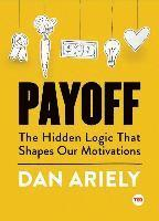 bokomslag Payoff: The Hidden Logic That Shapes Our Motivations