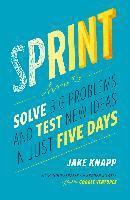 bokomslag Sprint: How to Solve Big Problems and Test New Ideas in Just Five Days