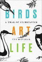 bokomslag Birds Art Life: A Year of Observation