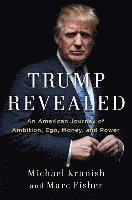 bokomslag Trump Revealed: An American Journey of Ambition, Ego, Money, and Power