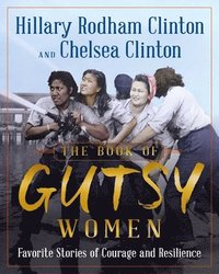 bokomslag The Book of Gutsy Women: Favorite Stories of Courage and Resilience