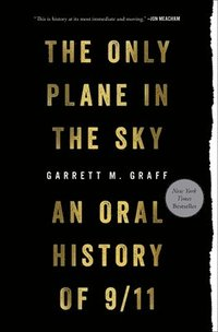 bokomslag Only Plane in the Sky: An Oral History of 9/11