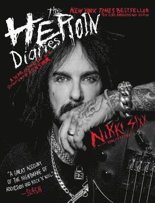 bokomslag The Heroin Diaries: Ten Year Anniversary Edition: A Year in the Life of a Shattered Rock Star