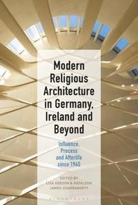 bokomslag Modern Religious Architecture in Germany, Ireland and Beyond