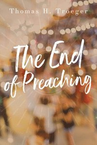bokomslag The End of Preaching