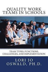 bokomslag Quality Work Teams in Schools: Team Types, Functions, Challenges, and Implementation