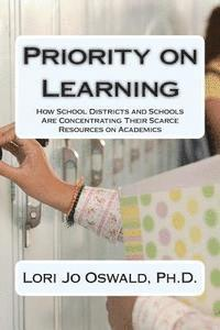 bokomslag Priority on Learning: How School Districts and Schools Are Concentrating Their Scarce Resources on Academics