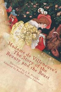 bokomslag Madame de Villeneuve's The Story of the Beauty and the Beast: The Original Classic French Fairytale