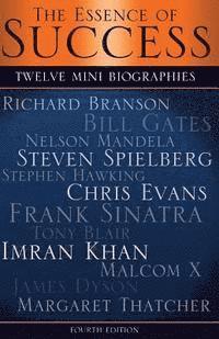 bokomslag The Essence of Success: 12 Mini Biographies: Richard Branson Bill Gates Nelson Mandela Steven Spielberg Stephen Hawking Chris Evans Frank Sina