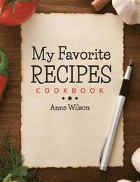 bokomslag My Favorite Recipes: Cookbook