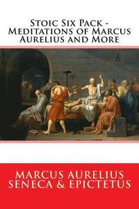 bokomslag Stoic Six Pack - Meditations of Marcus Aurelius and More: The Complete Stoic Collection