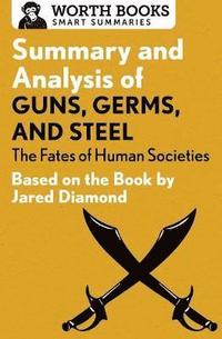 bokomslag Summary and Analysis of Guns, Germs, and Steel: The Fates of Human Societies