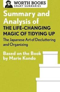 bokomslag Summary and Analysis of the Life-Changing Magic of Tidying Up: The Japanese Art of Decluttering and Organizing