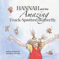 bokomslag Hannah and the Amazing Truck-Spotted Butterfly