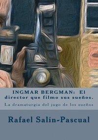 bokomslag Ingmar Bergman: El director que filmo sus suenos.: La dramaturgia del jugo de los sueños