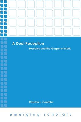 bokomslag Dual reception - eusebius and the gospel of mark
