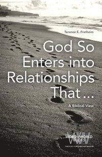 bokomslag God So Enters Into Relationships That . . .