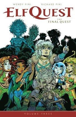 bokomslag Elfquest: the final quest volume 3