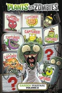 bokomslag Plants Vs. Zombies: Garden Warfare Volume 3