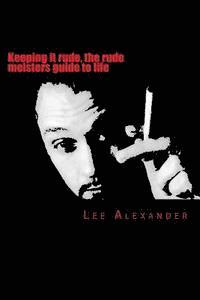 bokomslag Keeping it rude, the rude meisters guide to life: keeping it rude