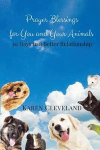 bokomslag Prayer Blessings for You and Your Animals Journal: 30 Days to a Better Relationship