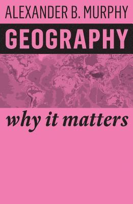 bokomslag Geography: Why It Matters
