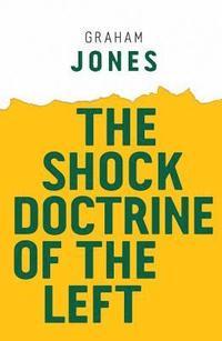 bokomslag The Shock Doctrine of the Left