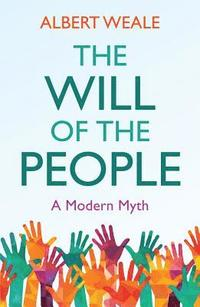 bokomslag The Will of the People: A Modern Myth
