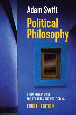 bokomslag Political Philosophy: A Beginners' Guide for Students and Politicians