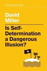 bokomslag Is Self-Determination a Dangerous Illusion?