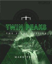bokomslag Twin Peaks: The Final Dossier