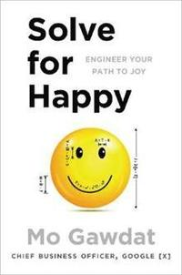 bokomslag Solve For Happy: Engineer Your Path to Joy