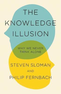 bokomslag The Knowledge Illusion: Why We Never Think Alone