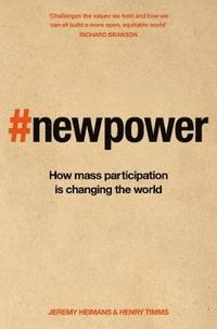 bokomslag New Power: How It's Changing The 21st Century - And Why You Need To Know