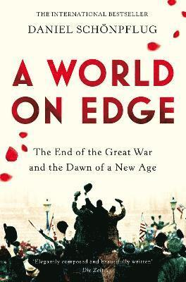 bokomslag A World on Edge: The End of the Great War and the Dawn of a New Age