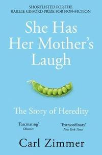 bokomslag She Has Her Mother's Laugh: The Story of Heredity, Its Past Present and Future